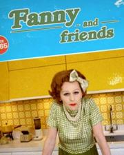 Fanny & Friends 180x225